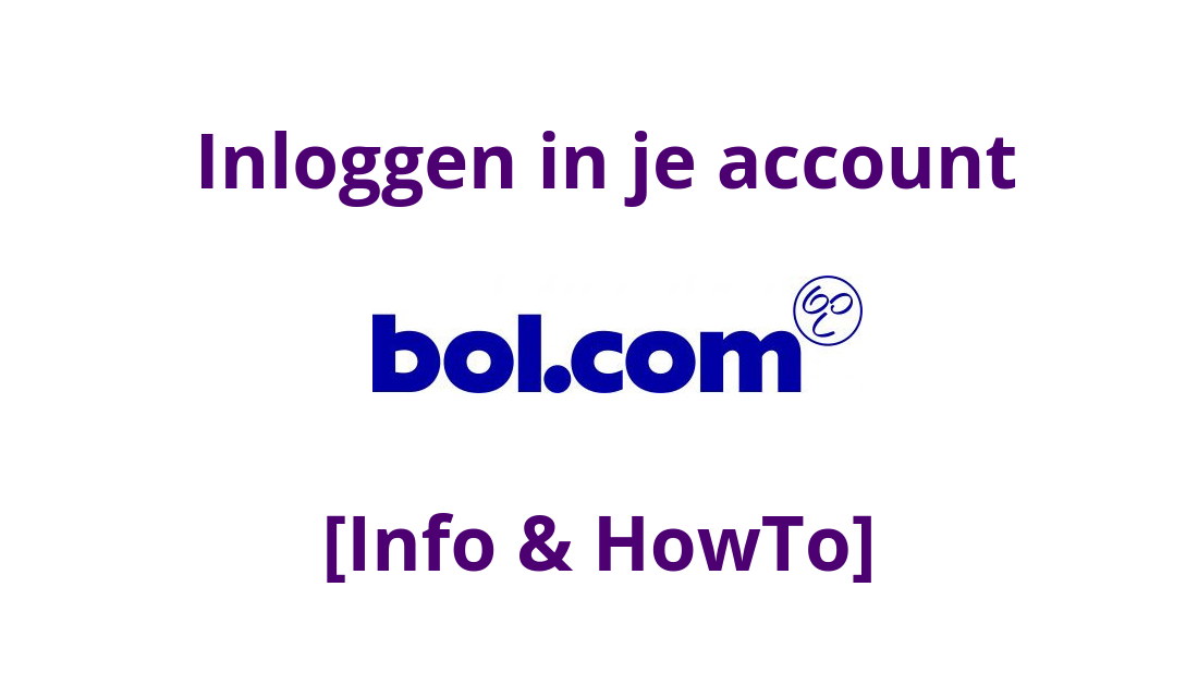 Bol.com Inloggen In Je Account [Info & How To]