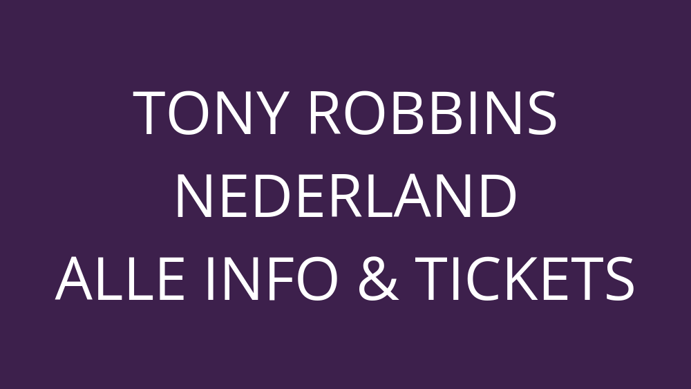 Tony Robbins [Nederland-Events 2020] [Ervaringen] Wiki & Seminars