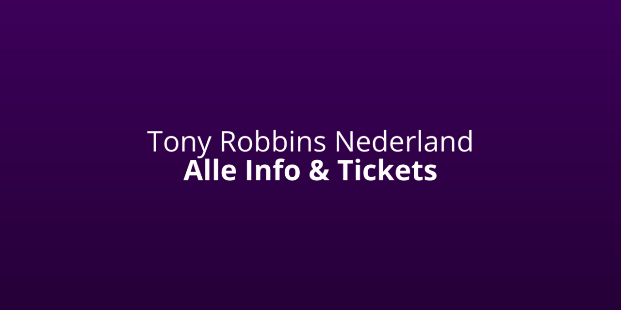 Tony Robbins [Nederland-Events 2021] [Ervaringen] Wiki & Seminars