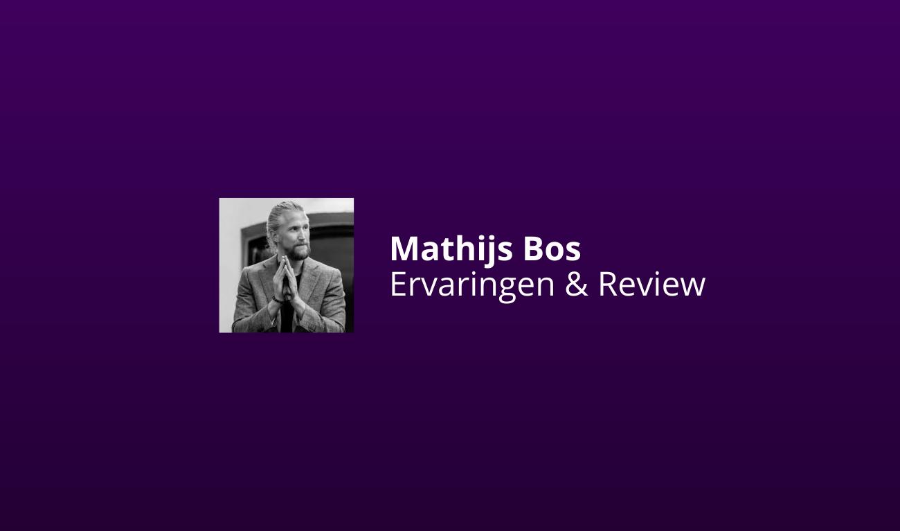 mathijs bos ervaringen review