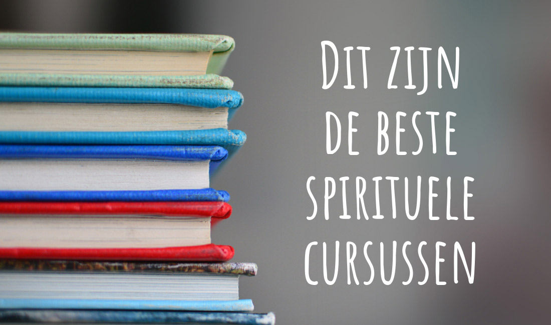 Spirituele Cursussen: Dit Zijn De Beste (Klassikaal & Thuisstudie) [Erkend]