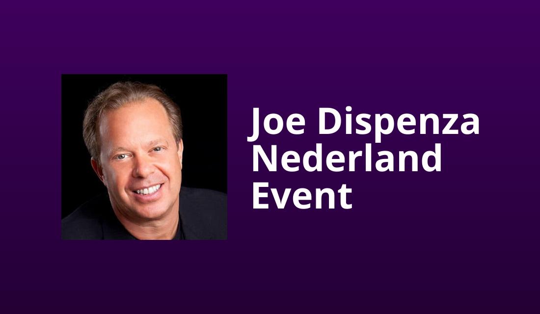 Joe Dispenza: Events voor Nederland, Info & Boeken [2020]