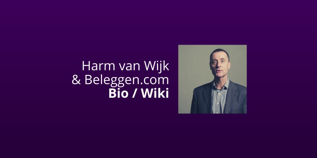 [Wiki] Harm van Wijk van Beleggen.com: Alles wat je moet weten