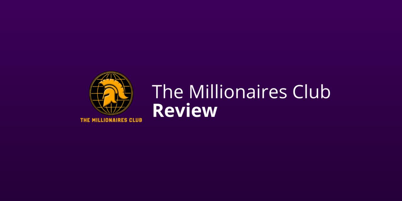 The Millionaires Club: Review & Ervaringen (Geld Waard?) [2021]