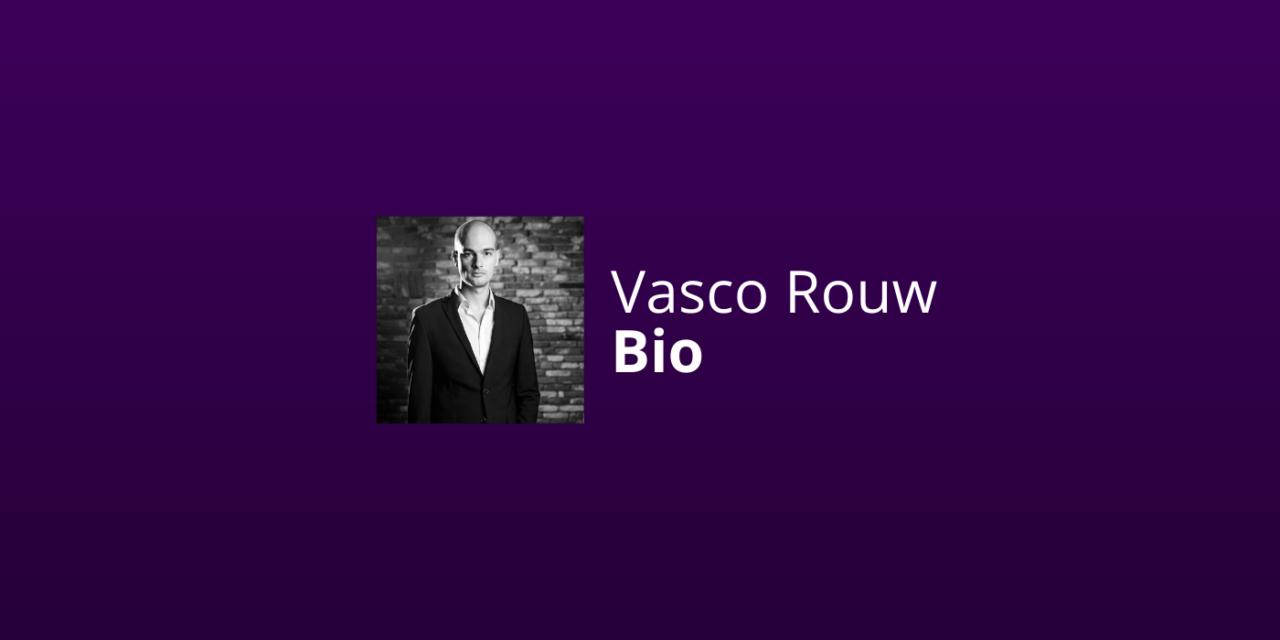 Vasco Rouw Bio: Wie Is Hij & Wat Doet Hij? [2021 Update]